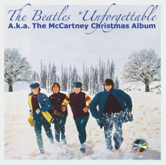 The Beatles Christmas Album.The Beatles Unforgettable A K A The Mccartney Christmas