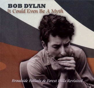 Bob Dylan: It Could Even Be A Myth - Broadside Ballads