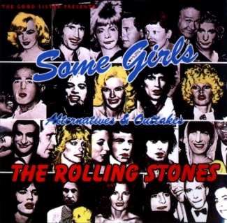 The Rolling Stones: Some Girls - Alternatives & Outtakes