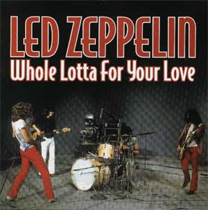 Whole Lotta For Your Love (Pirate Records ...